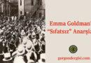 """Emma Goldman'ın """"Sıfatsız"""" Anarşizmi"""