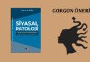 Prof. Dr. Coşkun Can Aktan – Siyasal Patoloji – Siyasal Hastalıkların Anatomisi (Semptomlar ve Sendromlar) – Literatürk Academia Yayınları